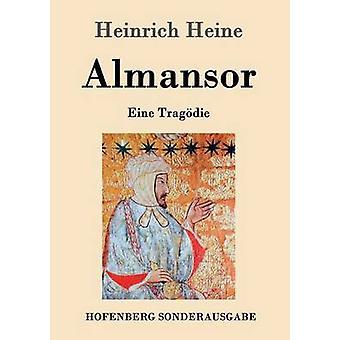 Almansor von Heinrich Heine