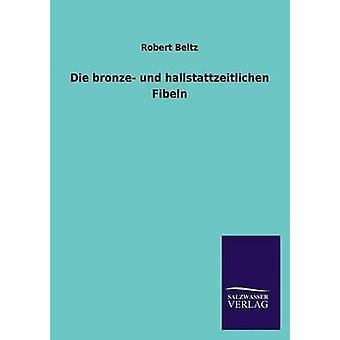 Die hallstattzeitlichen und bronzo Fibeln Beltz & Robert