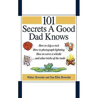 101 Secrets a Good Dad Knows by Walter Browder - 9780785297413 Book
