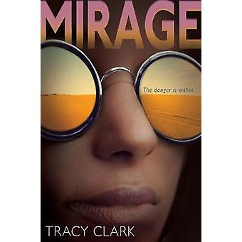 Mirage by Tracy Clark - 9780544937277 Book
