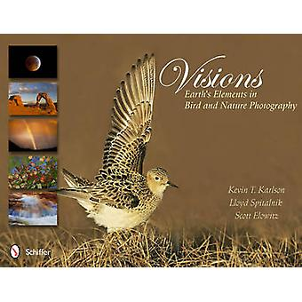 Visions - Earth's Elements in Bird and Nature Photography by Kevin T.