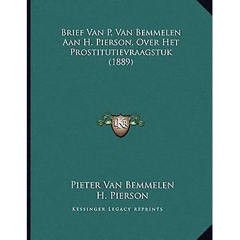 Brief Van P. Van Bemmelen Aan H. Pierson - Over Het Prostitutievraags
