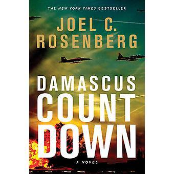 Damascus Countdown by Joel C Rosenberg - 9781414319711 Book