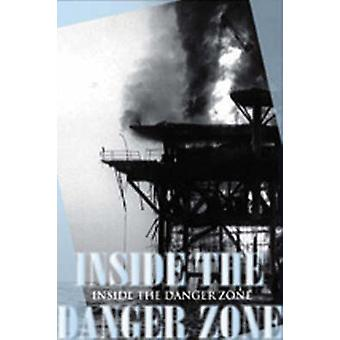 Inside the Danger Zone - The U.S. Military in the Persian Gulf - 1987-