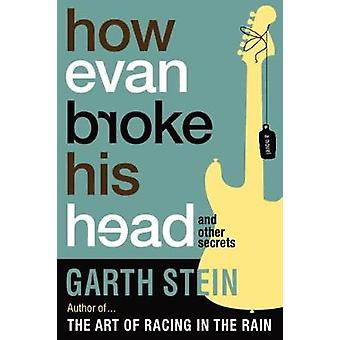How Evan Broke His Head - And Other Secrets (10th) by Garth Stein - 97