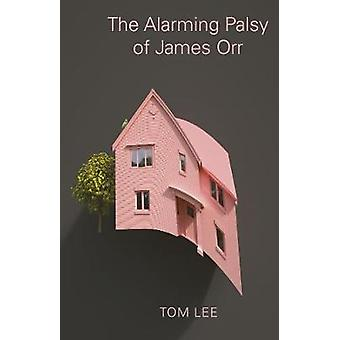The Alarming Palsy of James Orr - 9781783783939 Book