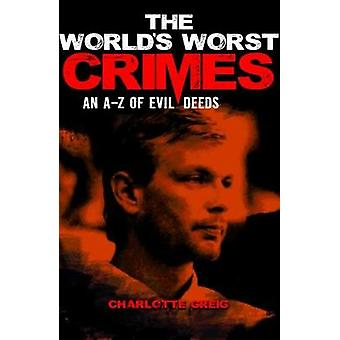 The World's Worst Crimes by Charlotte Greig - 9781788284868 Book