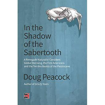 In the Shadow of the Sabertooth - A Renegade Naturalist Considers Glob