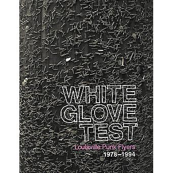 White Glove Test - Louisville Punk Flyers 1978-1994 by Mike Bucayu - S