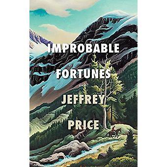 Improbable Fortunes - A Novel by Improbable Fortunes - A Novel - 978194