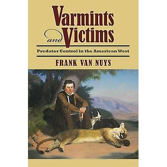 Varmints og ofre - Predator administrere den amerikanske Vesten av Frank