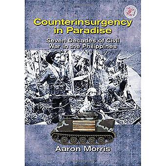 Counterinsurgency in Paradise. Seven Decades of Civil War in the Philippines (Asia@War)