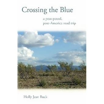 Crossing the Blue by Buck & Holly Jean