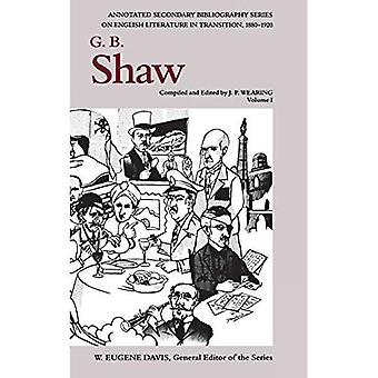 G. B. Shaw: An Annotated Bibliography of Writings About Him, 1880-1920