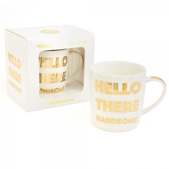 Gold Hello There Handsome Mug