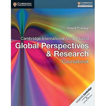 Cambridge International AS  A Level Global Perspectives  R by David Towsey