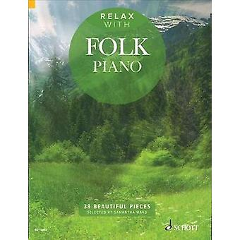 Relax with Folk Piano  38 Beautiful Pieces by Adapted by Samantha Ward