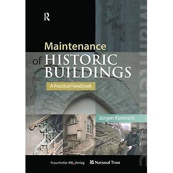 Maintenance of Historic Buildings A Practical Handbook