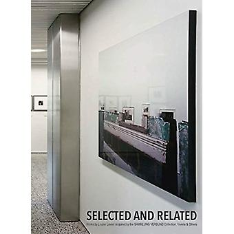 Louise Lawler Selected and related by Gabriele Schor