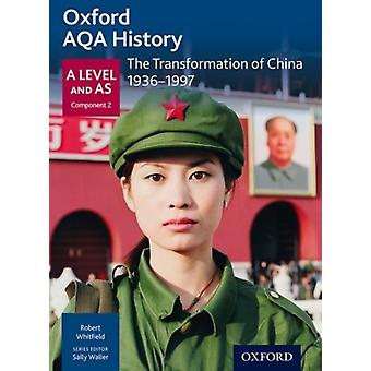 Oxford AQA History for A Level The Transformation of China 19361997 by Whitfield & Robert