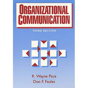 Organizational Communication by Pace & R. Wayne