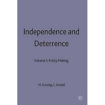 Independence and Detterence Vol 1 by Gowing & Margaret