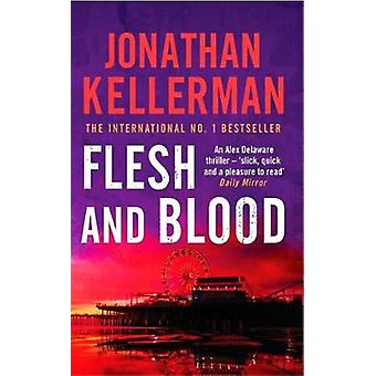 Flesh and Blood Alex Delaware series Book 15  A riveting psychological thriller by Jonathan Kellerman