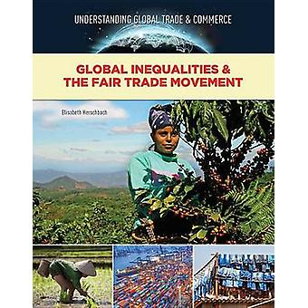Global Inequalities and The Fair Trade Movement by Elisabeth Herschback