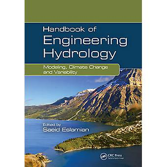 Handbook of Engineering Hydrology by Edited by Saeid Eslamian