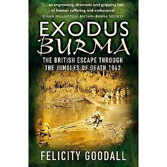 Exodus Burma par Felicity Goodall