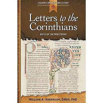 Letters to the Corinthians Gifts of the Holy Spirit by Anderson & William A