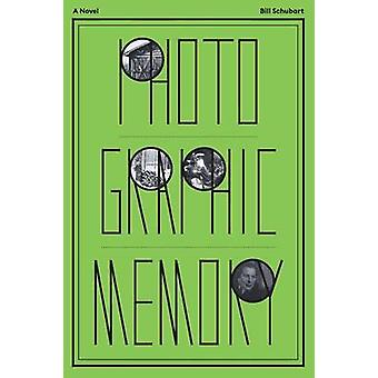 Photographic Memory by Schubart & William H.