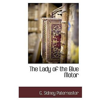 The Lady of the Blue Motor by Paternoster & G. Sidney