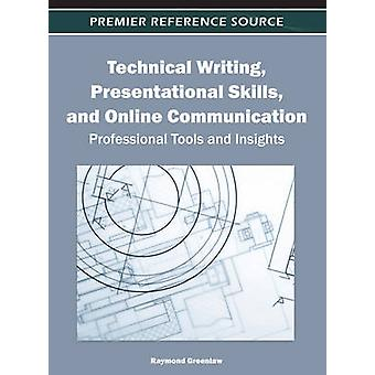 Technical Writing Presentational Skills and Online Communication Professional Tools and Insights by Greenlaw & Raymond