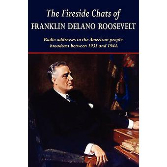 The Fireside Chats of Franklin Delano Roosevelt by Roosevelt & Franklin D.