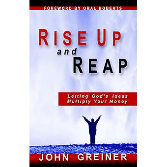 Rise Up and Reap by Greiner & John