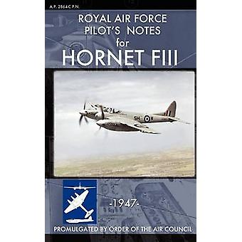 Royal Air Force Pilots Notes for Hornet FIII by Air Force & Royal