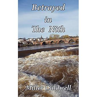 Betrayed in The Nith by Caldwell & Miller