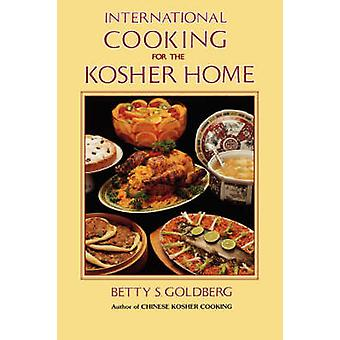 International Cooking for the Kosher Home by Goldberg & Betty S.
