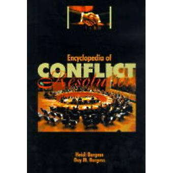 Encyclopedia of Conflict Resolution by Burgess & Heidi