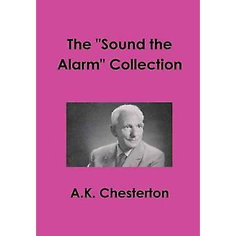 The Sound the Alarm collection by Chesterton & A.K.