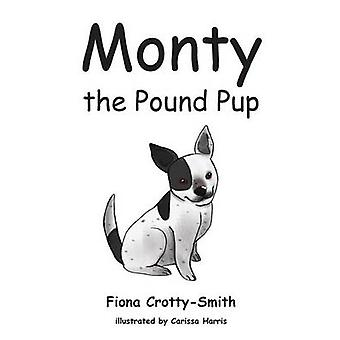 Monty the Pound Pup by CrottySmith & Fiona