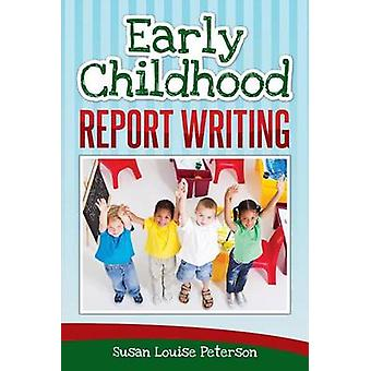 Early Childhood Report Writing by Peterson & Susan Louise