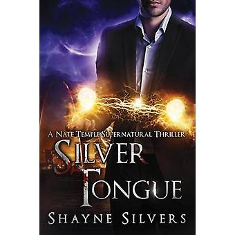 Silver Tongue The Nate Temple Series Book 4 by Silvers & Shayne