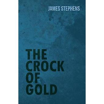 The Crock of Gold by Stephens & James