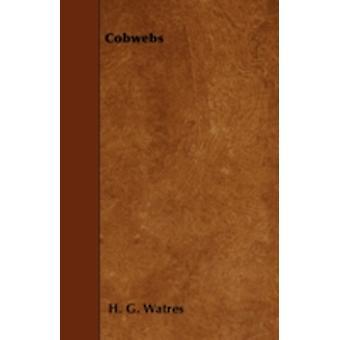 Cobwebs by Watres & H. G.