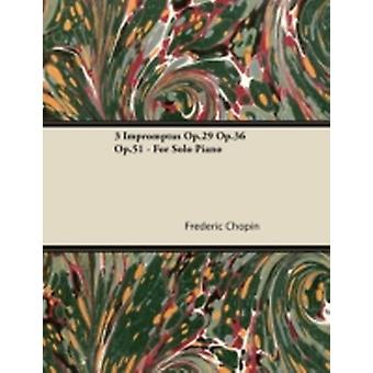 3 Impromptus Op.29 Op.36 Op.51  For Solo Piano by Chopin & Frederic