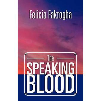 The Speaking Blood by Fakrogha & Felicia