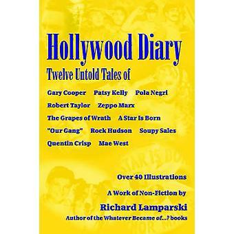Hollywood Diary Twelve Untold Tales by Lamparski & Richard