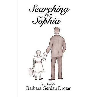 Searching for Sophia by Drotar & Barbara Gerdau